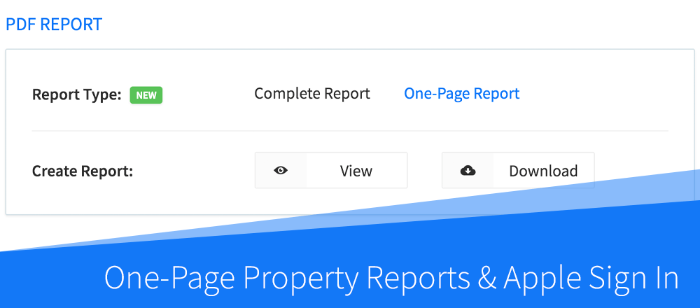 New Features: One-Page Property Reports & Apple Sign In